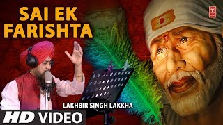 Sai Ek Farishta I New Latest Sai Bhajan I LAKHBIR SINGH LAKKHA I Full HD Video Song - TSERIESBHAKTI