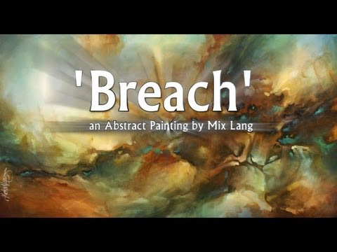 Abstract Painting 'BREACH' Abstract art full demo.