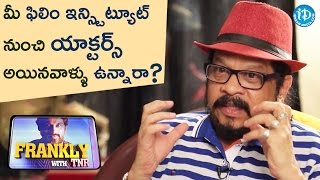 Did Anyone from your Film Institute Became Actors? - Geetha Krishna || Frankly With TNR - IDREAMMOVIES