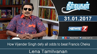 Theervugal 01-02-2017 How Vijender Singh defy all odds to beat Francis Cheka – News7 Tamil Show