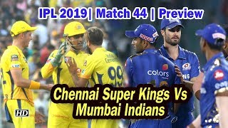 IPL 2019| Match 44 | Preview | Chennai Super Kings Vs Mumbai Indians - IANSINDIA