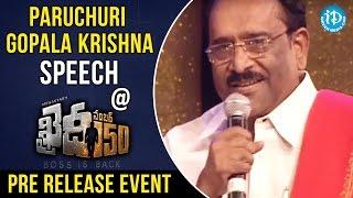 Paruchuri Gopala Krishna Speech @ Khaidi No 150 Pre Release Event || Chiranjeevi || V V Vinayak - IDREAMMOVIES