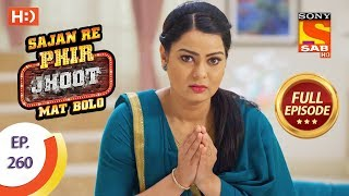 Sajan Re Phir Jhoot Mat Bolo - Ep 260 - Full Episode - 25th May, 2018 - SABTV