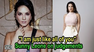 I am just like all of you | Sunny Leone on judgements - BOLLYWOODCOUNTRY