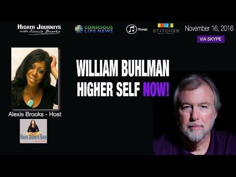 William Buhlman - Higher Self Now and Our Journey Into the Afterlife