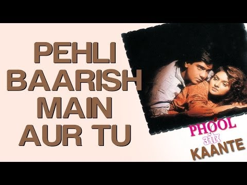 Phool Aur Kaante - Pehli Barish Main Aur Tu- (Full Song) HD