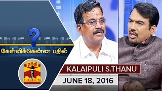 Kelvikku Enna Bathil 18-06-2016 Interview With Kalaipuli S.Thanu – Thanthi TV Show Kelvikkenna Bathil