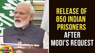 Saudi Arabia Orders Release of 850 Indian Prisoners After PM Modi's Request | Modi Latest News - MANGONEWS