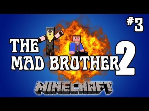 Minecraft The Mad Brother 2 Part 3 of 3 Dumb and Dumber