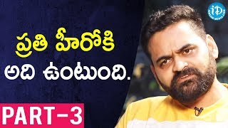 Director Praveen Sattaru Exclusive Interview - Part #3 || Talking Movies With iDream - IDREAMMOVIES