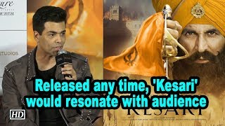 Released any time, 'Kesari' would resonate with audience: Karan Johar - BOLLYWOODCOUNTRY