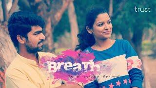 BREATH by a unique friend Short Film Telugu 2018 || By Akhil Vollala || trust films - YOUTUBE