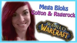 World of Warcraft Mega Bloks: Colton & Ragerock