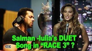 "Salman -Iulia's DUET Song in ""RACE 3"" ? - BOLLYWOODCOUNTRY"