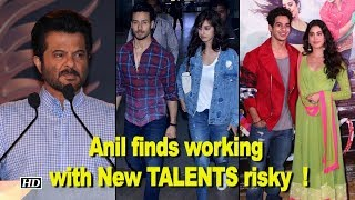 Anil Kapoor finds working with New TALENTS risky  ! - IANSLIVE