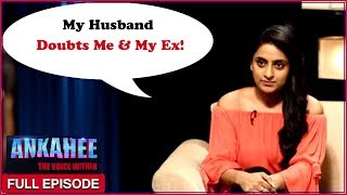 My Husband Suspects My Friendship With My Ex | Ankahee - The Voice Within | Full Episode Ep #5