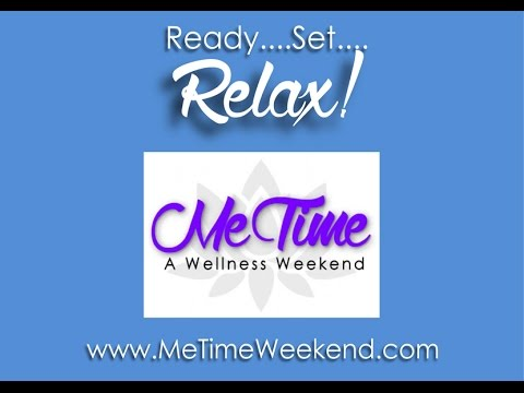 Me Time Wellness Weekend - March 3-6, 2016