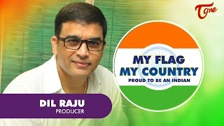Dil Raju | My FLAG My Country | Independence Day 2016 Special - TELUGUONE