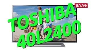 Видео-обзор телевизора Toshiba 40L2400