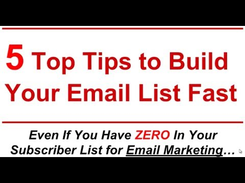 5 Top Tips to Build Your Email List Fast For Your Email Marketing