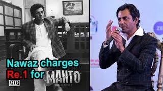 Nawazuddin REVEALS why he charged Re.1 for 'Manto' - IANSLIVE