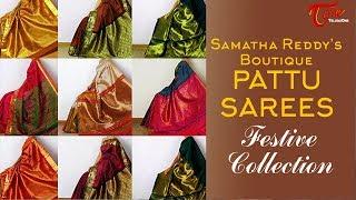 Fashion Passion | Samatha Reddy's Boutique Pattu Sarees Fashion Collection - TELUGUONE