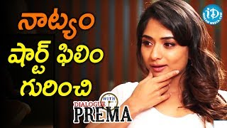 Sandhya Raju About Natyam Short Film || Dialogue With Prema || Celebration Of Life - IDREAMMOVIES