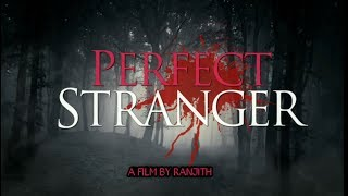 Perfect Stranger || Suspense Thriller || 2018 Best Telugu Short Films || A Film By Ranjith - YOUTUBE