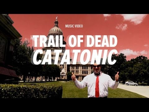 "Trail of Dead - ""Catatonic"" (Official Music Video)"