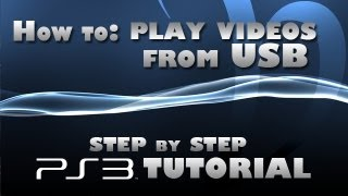How to play videos from flash drive on PS3? (step by step)