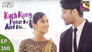 Kuch Rang Pyar Ke Aise Bhi - कुछ रंग प्यार के ऐसे भी - Ep 380 - 14th August, 2017 - SETINDIA