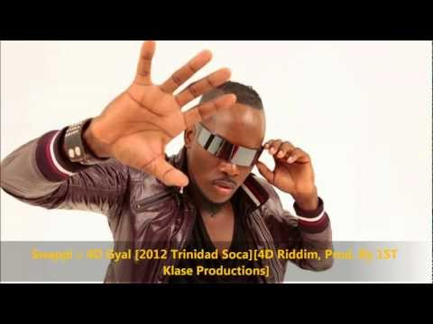 Swappi :: 4D Gyal [2012 Trinidad Soca] [4D Riddim, Prod. By 1ST Klase Productions]