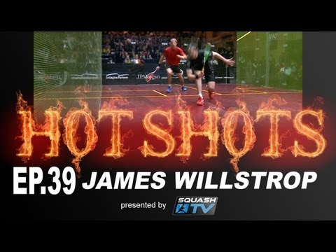 Squash : HotShots - James Willstrop - EP.39