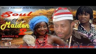 Soul Of A Maiden Nigerian Movie (Part 2) - Nollywood Film Latest