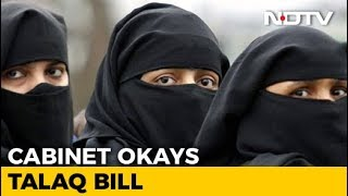 """Cabinet Clears Bill That Makes """"Triple Talaq"""" A Criminal Offence - NDTV"""