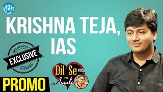IAS Krishna Teja Exclusive Interview - Promo || Dil Se With Anjali #105 - IDREAMMOVIES