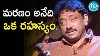 Death Is A Mystery - Director Ram Gopal Varma | Ramuism 2nd Dose - IDREAMMOVIES