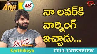 RX 100 Karthikeya Exclusive Interview | Open Talk with Anji #48 | Telugu Interviews - TeluguOne - TELUGUONE