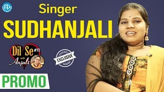 Singer Sudhanjali Exclusive Interview - Promo || Dil Se With Anjali #72 - IDREAMMOVIES