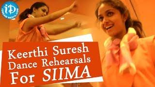 Keerthi Suresh Dance Rehearsals || SIIMA 2014, Malaysia - IDREAMMOVIES