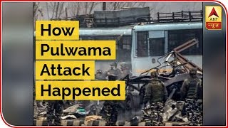 How Pulwama Attack Happened | ABP News - ABPNEWSTV