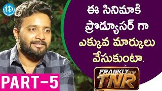 U Movie Actor/Director/Producer Kovera Exclusive Interview Part #5 || Frankly With TNR #139 - IDREAMMOVIES