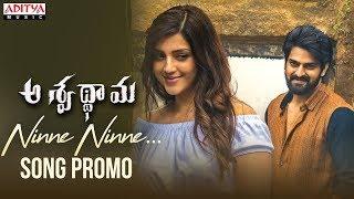Ninne Ninne Song Promo | Aswathama Movie | Naga Shaurya | Mehreen | Sricharan Pakala - ADITYAMUSIC