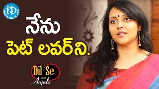 నేను పెట్ లవర్ ని. - Chandana Deepti || Dil Se With Anjali - IDREAMMOVIES