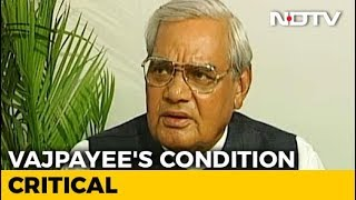 Former PM Atal Bihari Vajpayee's Condition Critical, On Life Support - NDTV