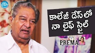 Kaikala Satyanarayana About His Life Style in College Days || Dialogue With Prema - IDREAMMOVIES