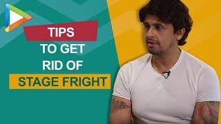 Sonu Nigum REVEALS 3 TIPS to get rid of stage fright!!! - HUNGAMA