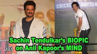 Sachin Tendulkar's BIOPIC on Anil Kapoor's MIND - BOLLYWOODCOUNTRY