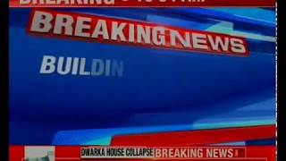 Building collapse in Dwarka, Delhi; 2 people of a family die - NEWSXLIVE