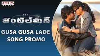 Gusa Gusa Lade Song Promo I Gentleman Telugu Movie II Nani, Surabhi, Nivetha, II Mani Sharmaa - ADITYAMUSIC